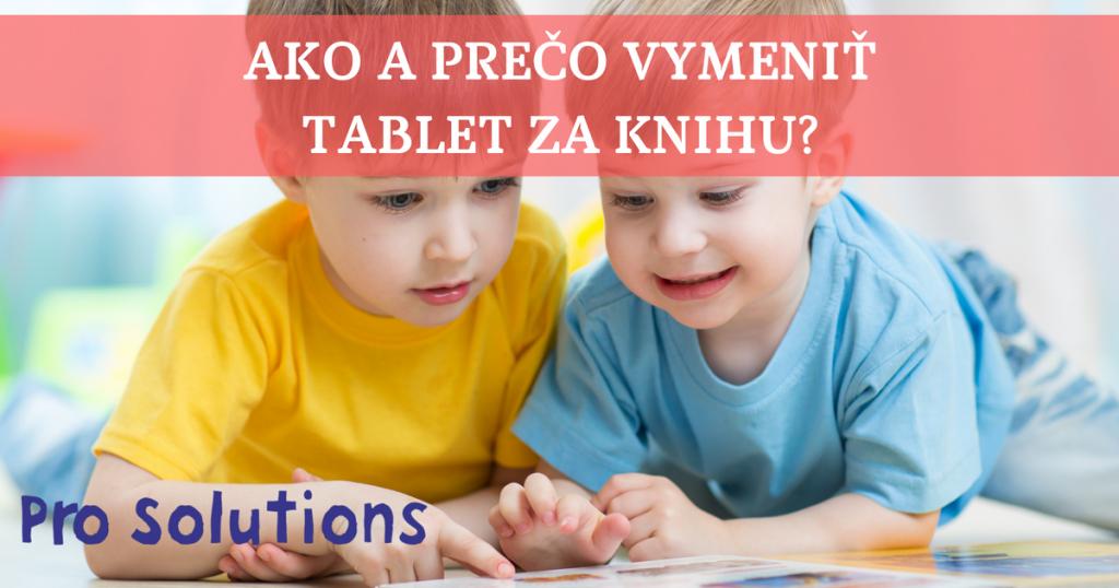 Ako a prečo vymeniť tablet za knihu?